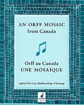 Birkenshaw Fleming L.: An Orff Mosaic from Canada