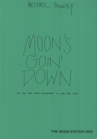 Michael Finnissy: Moon's Goin' Down (1980) For Any Solo Wind Instrument