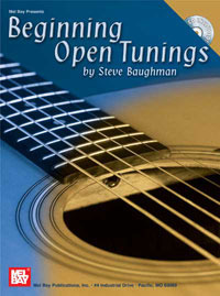 Baughman Steve: Beginning Open Tunings