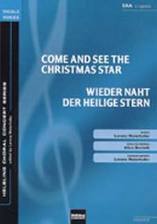 Lorenz Maierhofer: Come and See the Christmas Star/Wieder naht der heilige Stern SAA a cappella