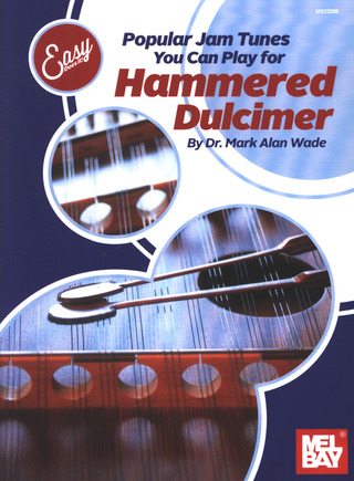 Wade Mark Alan: Popular Jam Tunes You Can Play For Hammered Dulcimer