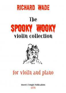 Wade Richard: The Spooky Wooky Violin Collection