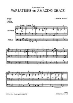 Arthur Wills: Variations On Amazing Grace + Toccata