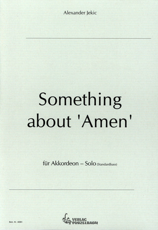 "Alexander Jekic: Something about ""Amen"""
