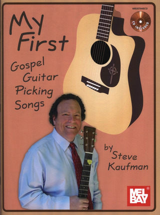 Steve Kaufman: My First Gospel Guitar Picking Songs