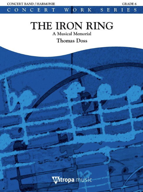 Thomas Doss: The Iron Ring - A Musical Memorial for concert band score