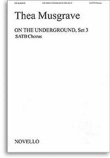 Thea Musgrave: Musgrave On The Underground Set 3 Satb