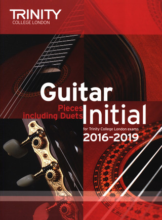 Trinity College London: Guitar Exam Pieces Initial 2016-2019