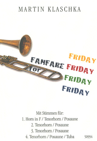 Martin Klaschka: Fanfare for Friday