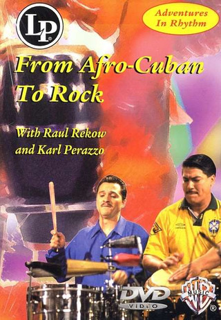 Rekow Raul + Perazzo Karl: From Afro-Cuban To Rock