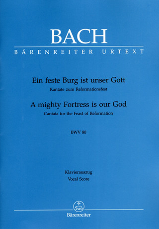 Johann Sebastian Bach: A mighty Fortress is our God BWV 80