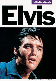 Elvis Presley: In His Own Words