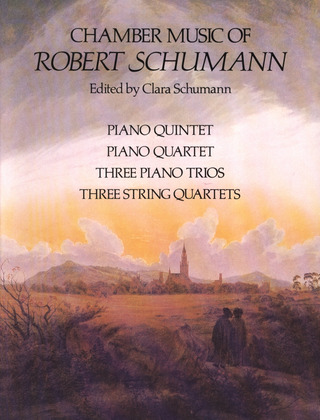 Robert Schumann: Chamber Music of Robert Schumann