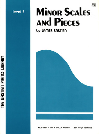 James Bastien: Minor Scales + Pieces Level 5
