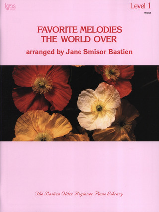 James Bastien: Favourite Melodies The World Over Level 1