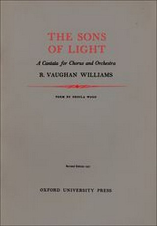Ralph Vaughan Williams: The Sons Of Light - A Cantata For Chorus And Orchestra