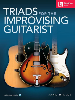 Jane Miller: Triads for the improvising guitarist