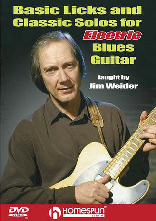 Jim Weider: Basic Licks and Classic Solos for Electric Blues Guitar