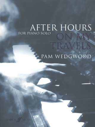 Pamela Wedgwood: After Hours On My Travels