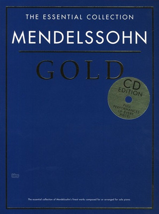 Felix Mendelssohn Bartholdy: The Essential Collection: Mendelssohn Gold (CD Edition)