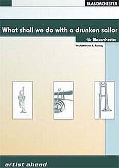 What Shall We Do With The Drunken Sailor