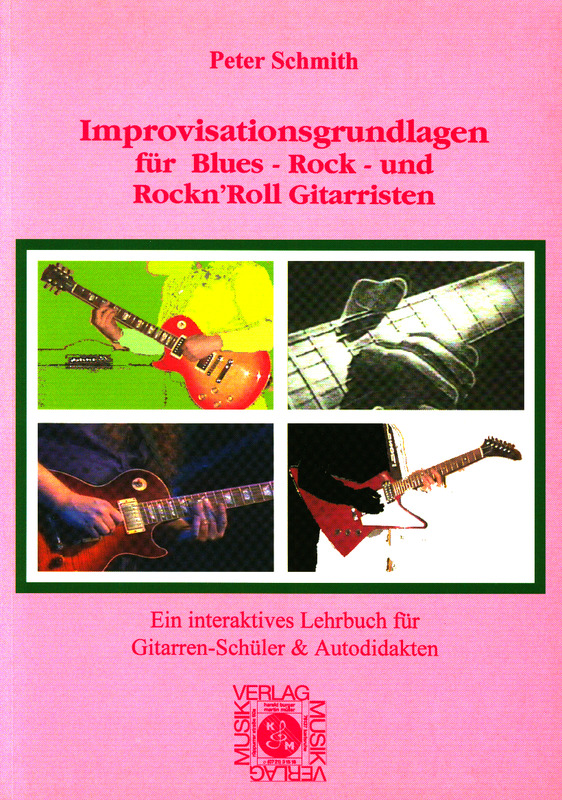 Peter Schmith: Improvisationsgrundlagen für Blues- Rock- und Rock'n'Roll-Gitarristen