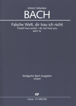Johann Sebastian Bach: Treach'rous world, I do not trust you BWV 52