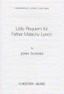 John Tavener: Little Requiem For Father Malachy Lynch