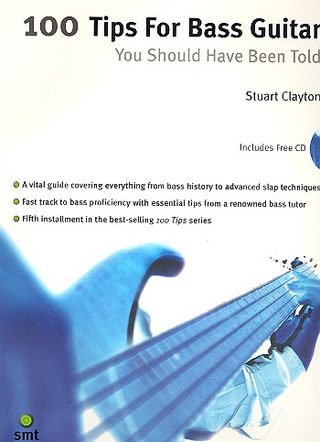 Stuart Clayton: 100 Tips for Bass Guitar you should have been told