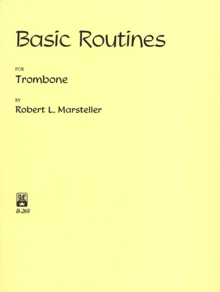 Marsteller R. L.: Basic Routines For Trombone