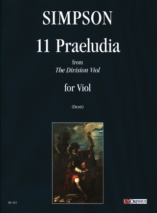 Simpson Christopher: 11 Praeludia from «The Division Viol» for Viol