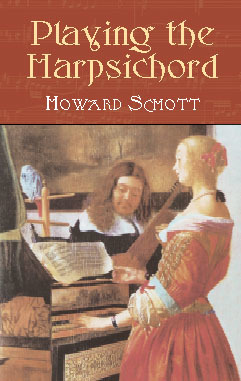 Schott Howard: Playing The Harpsichord