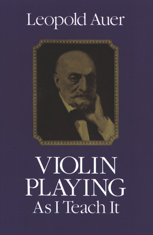 Auer Leopold: Violin Playing As I Teach It (Auer) Book