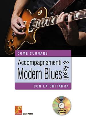 Silvio Astuto: Come suonare Accompagnamenti & Assoli Modern Blues