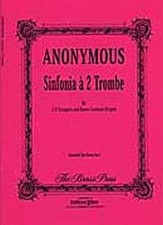 Anonymus: Sinfonia A 2 Trombe