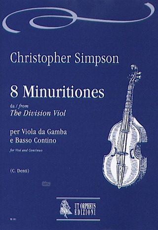 Simpson Christopher: 8 Minuritiones from «The Division Viol» for Viol and Continuo