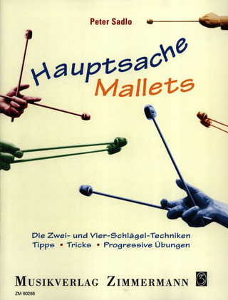 Peter Sadlo: Hauptsache Mallets