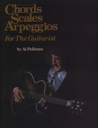 Al Politano: Chords Scales Arpeggios for the Guitarist
