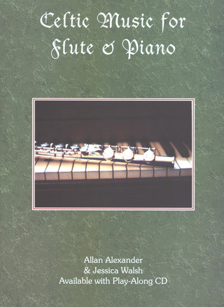 Alexander Allan + Walsh Jessica: Celtic Music For Flute + Piano