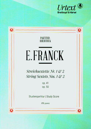 Eduard Franck: String Sextets No. 1 Op. 41 and No. 2 Op. 50