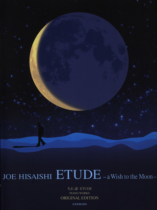 Hisaishi Joe: Etude - A Wish to the Moon