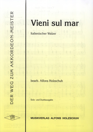 Alfons Holzschuh: Vieni sul Mar, Walzer, Volksweise
