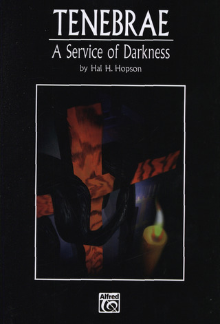 Hal H. Hopson: Tenebrae: A Service of Darkness