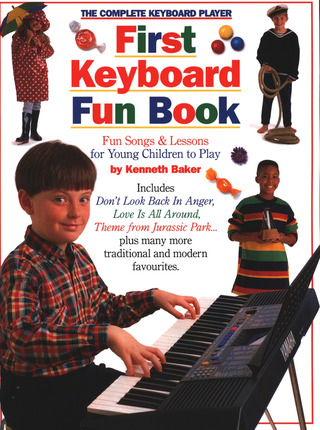 Kenneth Baker: First Keyboard Fun Book Kenneth Baker Complete Keyboard Player