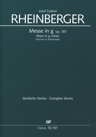 Josef Rheinberger: Messe in g-Moll op. 187