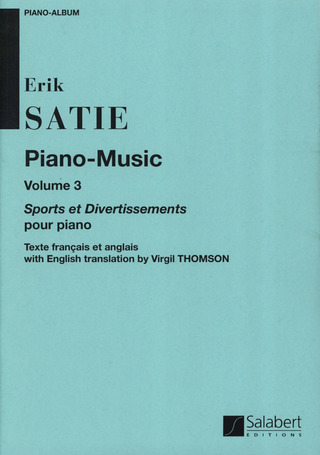 Erik Satie: Piano-Music, Volume 3, Sports Et Divertissements