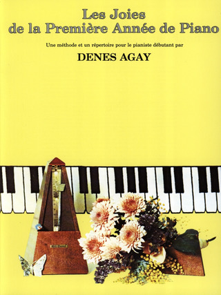 Dénes Ágay: Joies De La Premiere Annee De Piano (Joy Of First Year Piano)