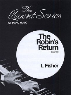 Fisher L.: Fisher Robin's Return Caprice Piano