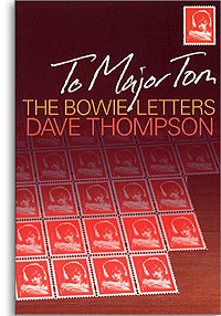 Thompson Dave: To Major Tom - The Bowie Letters