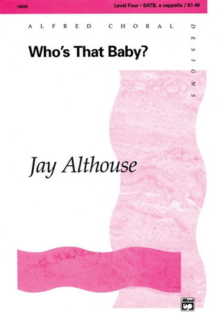 Jay Althouse: Who's That Baby